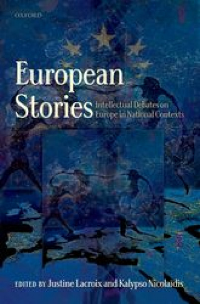 European Stories Intellectual Debates on European Integration in National Contexts